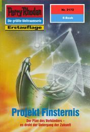 """Perry Rhodan 2172: Projekt Finsternis - Perry Rhodan-Zyklus """"Das Reich Tradom"""""""