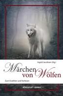Ingrid Jacobsen: Märchen von Wölfen