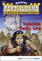 Fort Aldamo 61 - Western - Todesfalle Devil's Gate