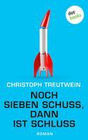 Christoph Treutwein: Noch sieben Schuss, dann ist Schluss ★★