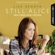 Still Alice - Mein Leben ohne Gestern (ungekürzt)