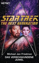 Star Trek - The Next Generation: Das verschwundene Juwel - Roman