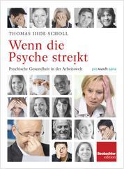 Wenn die Psyche streikt - Psychische Gesundheit in der Arbeitswelt
