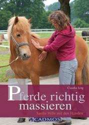 Pferde richtig massieren - Sanfte Hilfe mit den Händen