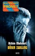 Achim Mehnert: Raumschiff Promet - Von Stern zu Stern 13: Böser Zwilling ★★★★★