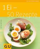 Bettina Matthaei: 1 Ei - 50 Rezepte ★★★