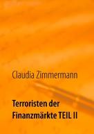 Claudia Zimmermann: Terroristen der Finanzmärkte Teil II