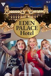 Eden Palace 3 – Liebesroman - Eine böse Intrige