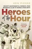 Ken Piesse: Heroes of the Hour