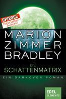 Marion Zimmer Bradley: Die Schattenmatrix ★★★★★