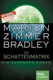 Die Schattenmatrix - Ein Darkover Roman