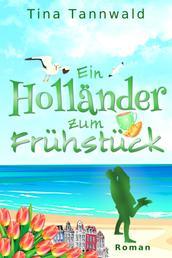 Ein Holländer zum Frühstück - Liebesroman