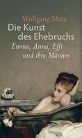 Wolfgang Matz: Die Kunst des Ehebruchs ★★★★★