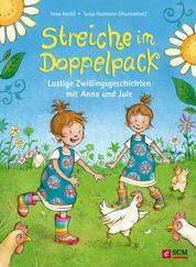 Streiche im Doppelpack - Lustige Zwillingsgeschichten mit Anna und Jule
