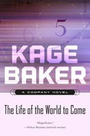 Kage Baker: The Life of the World to Come ★★★★