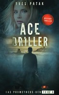 Yves Patak: ACE DRILLER - Serial Teil 3 ★★★★★