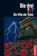 André Marx: Die drei ??? Die Villa der Toten (drei Fragezeichen) ★★★★★