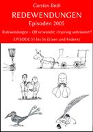 Carsten Both: Redewendungen: Episoden 2005
