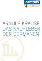 Arnulf Krause: Das Nachleben der Germanen ★★★★