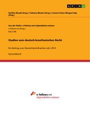 Studien zum deutsch-brasilianischen Recht - Ein Beitrag zum Deutschland-Brasilien Jahr 2013