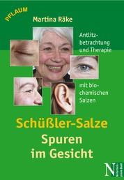 Schüßler-Salze - Spuren im Gesicht - Antlitzbetrachtung und Therapie mit biochemischen Salzen