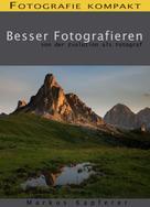 Markus Kapferer: Fotografie kompakt: Besser Fotografieren ★★★