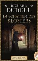 Richard Dübell: Im Schatten des Klosters ★★★★