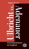 Günter Benser: Ulbricht vs. Adenauer ★★★