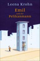 Leena Krohn: Emil und der Pelikanmann