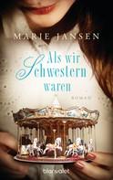 Marie Jansen: Als wir Schwestern waren ★★★★