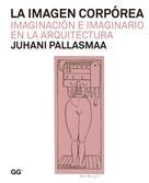 Juhani Pallasmaa: La imagen corpórea
