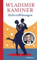 Wladimir Kaminer: Liebeserklärungen ★★★★★
