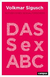 Das Sex-ABC - Notizen eines Sexualforschers