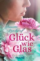 Annette Landgraf: Glück wie Glas ★★★
