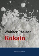 Walther Rheiner: Kokain