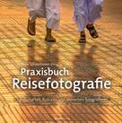 Daan Schoonhoven: Praxisbuch Reisefotografie