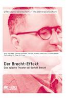 Julia Schriewer: Der Brecht-Effekt. Das epische Theater bei Bertolt Brecht