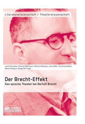 Der Brecht-Effekt. Das epische Theater bei Bertolt Brecht