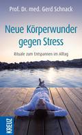 Gerd Schnack: Neue Körperwunder gegen Stress ★★