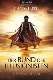 Der Bund der Illusionisten 1 - Flüsternder Sand