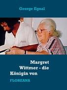 George Egnal: Margret Wittmer - die Königin von Floreana