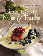 Birne, Quitte, Nuss & Traube - (Süße und pikante Rezepte)