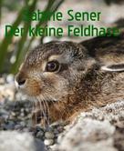Sabine Sener: Das kleine Häschen Hoppel-Poppel