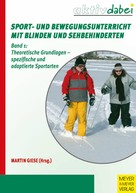 Martin Giese: Sport- und Bewegungsunterricht mit Blinden und Sehbehinderten