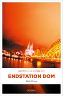 Kordula Kühlem: Endstation Dom ★★★★