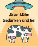 Jürgen Müller: Gedanken sind frei ★★★★