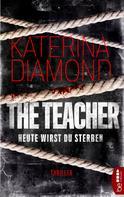 Katerina Diamond: Heute wirst du sterben - The Teacher ★★★★