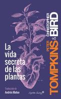 Christopher Bird: La vida secreta de las plantas