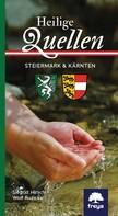Siegrid Hirsch: Heilige Quellen Steiermark und Kärnten