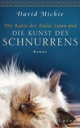Die Katze des Dalai Lama und die Kunst des Schnurrens - Roman